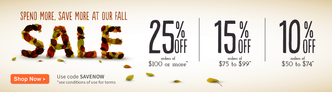 Spend more and save more at our Fall sale!